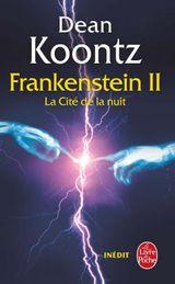 Couverture La Cité de la nuit - La trilogie Frankenstein, tome 2