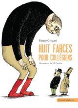 Couverture Huit farces pour collegiens