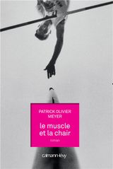 Couverture Le muscle et la chair