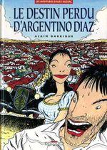 Couverture Le Destin perdu d'Argentino Diaz - Les Aventures d'Alex Russac, tome 1