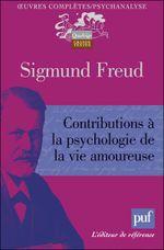 Couverture Contributions à la psychologie de la vie amoureuse