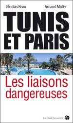 Couverture Tunis et Paris : Les liaisons dangereuses