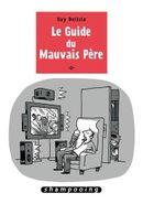 Couverture Le Guide du mauvais père, tome 2