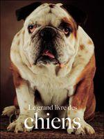 Couverture Le grand livre des chiens