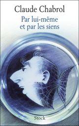 Couverture Claude Chabrol, par lui-même et par les siens