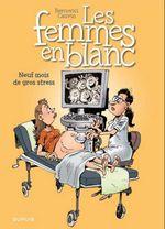 Couverture Neuf mois de gros stress - Les Femmes en blanc, tome 36