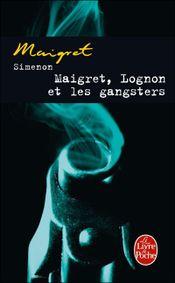 Couverture Maigret, Lognon et les gangsters