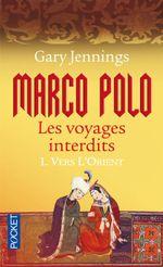 Couverture Vers l'Orient - Marco Polo : les voyages interdits, tome 1