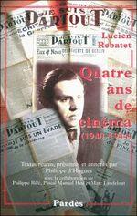 Couverture Quatre ans de cinéma 1940-1944