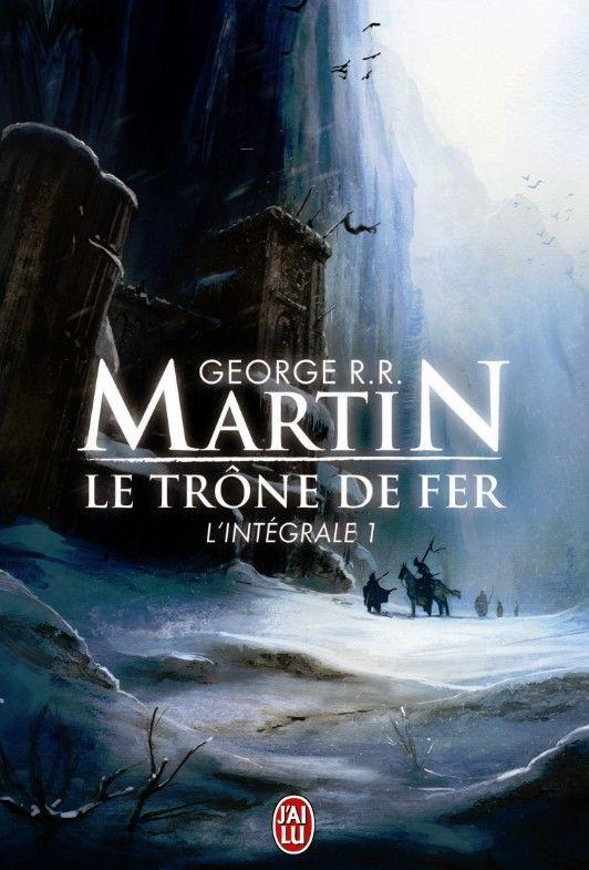 Le Trone De Fer L Integrale Tome 1 George R R Martin