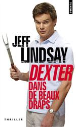 Couverture Dexter dans de beaux draps - Dexter, tome 4