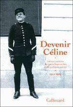 Couverture Devenir Céline : lettres inédites de Louis Destouches et de quelques autres (1912-1919)