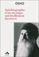 Couverture Autobiographie d'un mystique spirituellement incorrect