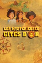 Affiche Les Mystérieuses Cités d'or