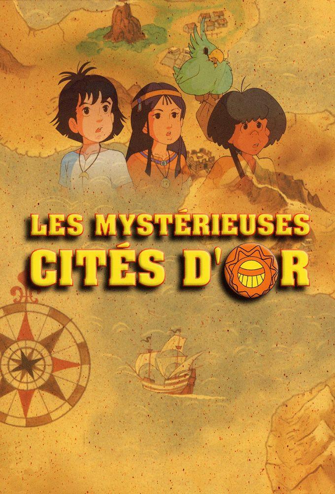 Les myst rieuses cit s d 39 or 1982 anime 1982 - Les annees coup de coeur streaming saison ...