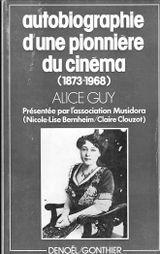 Couverture Autobiographie d'une pionnière du cinéma (1873-1968)