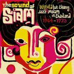 Pochette The Sound of Siam: Leftfield Luk Thung, Jazz and Molam from Thailand 1964-1975