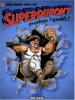 Couverture SuperDupont pourchasse l'ignoble ! - SuperDupont, tome 6