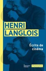 Couverture Henri Langlois, écrits de cinéma