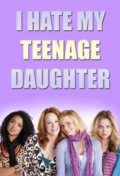 Affiche I Hate My Teenage Daughter