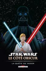 Couverture La Quête de Vador - Star Wars : Le Côté obscur, tome 3