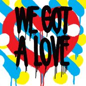 Pochette We Got a Love