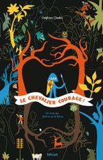 Couverture Le chevalier courage ! : un livre dont tu es le héros