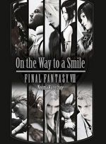 Couverture Final Fantasy VII : On the Way to a Smile
