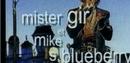 Affiche Mister Gir et Mike S. Blueberry