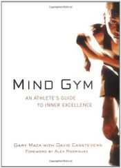 Couverture Mind Gym: An Athlete's Guide to Inner Excellence