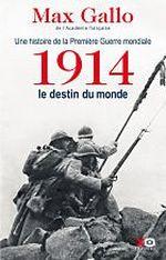 Couverture 1914 : le destin du monde : une histoire de la première guerre mondiale