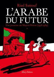Couverture Une jeunesse au Moyen-Orient (1978-1984) – L'Arabe du futur, tome 1