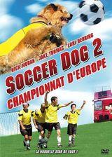 Affiche Soccer Dog 2: championnat d'Europe