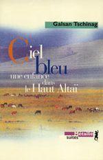 Couverture Ciel bleu : Une enfance dans le Haut Altaï
