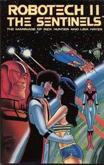 Couverture The Marriage Of Rick Hunter And Lisa Hayes - Robotech II: The Sentinels, vol.2