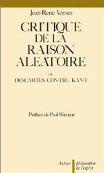 Couverture Critique de la raison aléatoire, ou Descartes contre Kant