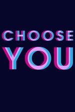 Affiche Choose You