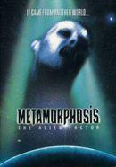 Affiche Metamorphosis : The Alien Factor