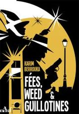 Couverture Fées, weed et guillotines