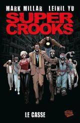 Couverture Le Casse - Super Crooks, tome 1