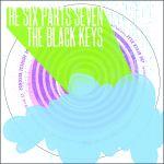 Pochette The Six Parts Seven / The Black Keys (EP)