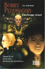 Couverture Cauchemar virtuel - Bobby Pendragon, tome 4