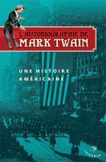Couverture L'Autobiographie de Mark Twain, tome 1