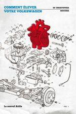 Couverture Comment élever votre Volkswagen