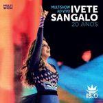 Pochette Multishow ao vivo: Ivete Sangalo 20 anos (Live)