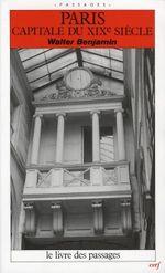 Couverture Paris, capitale du XIXe siècle : Le Livre des passages