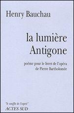 Couverture La lumière Antigone, poème-opéra