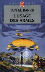Couverture L'Usage des armes - La Culture, tome 3