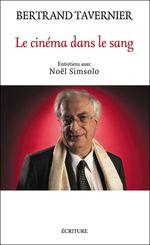 Couverture Le cinéma dans le sang,  entretiens avec Noël Simsolo