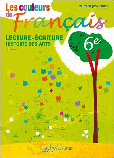 Les Couleurs Du Francais 6e Livre De Textes Livre Eleve